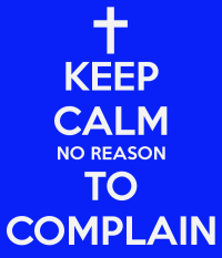 keep-calm-no-reason-to-complain-3